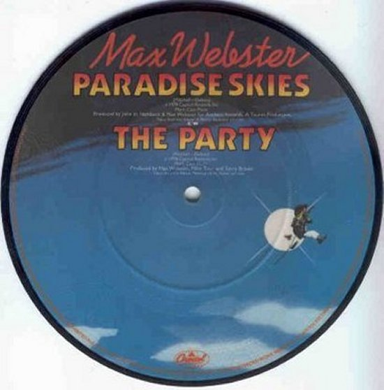 Max Webster - Paradise Skies / The Party