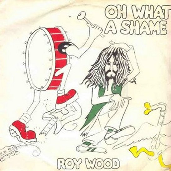 Roy Wood - Oh What A Shame / Bengal Jig