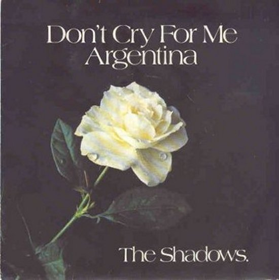 Shadows - Don't Cry For Me Argentina / Montezuma's Revenge