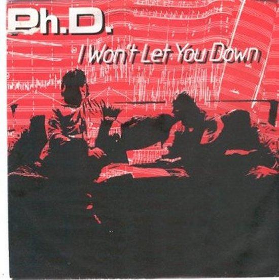 Ph.D - I Won't Let You Down / Hideaway