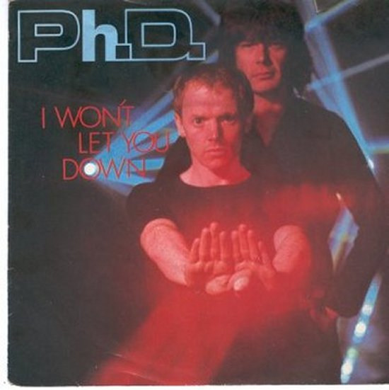 Ph.D - I Won't Let You Down / Hideaway