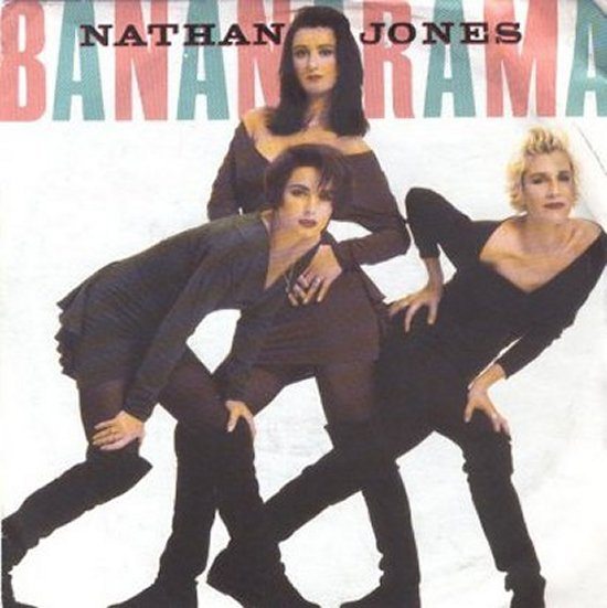 Bananarama - Nathan Jones / Once In A Lifetime