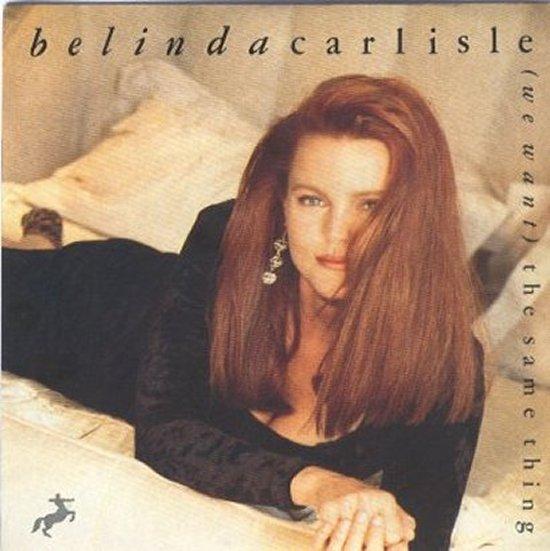 Belinda Carlisle - We Want The Same Thing / Shades Of Michaelangelo
