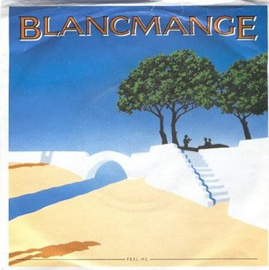 Blancmange - Feel Me / Feel Me - Instrumental
