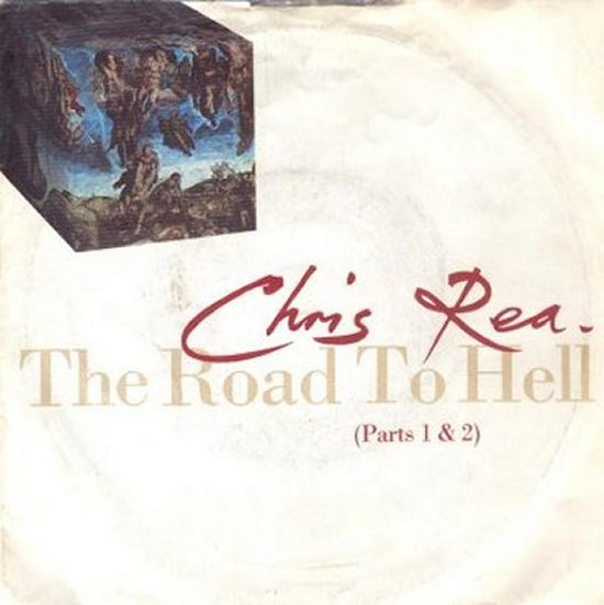 Chris Rea - The Road To Hell / He Should Know Better