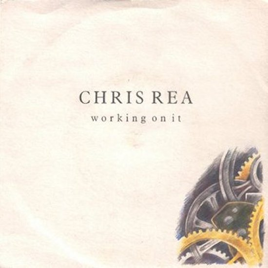 Chris Rea - Working On It / One Golden Rule