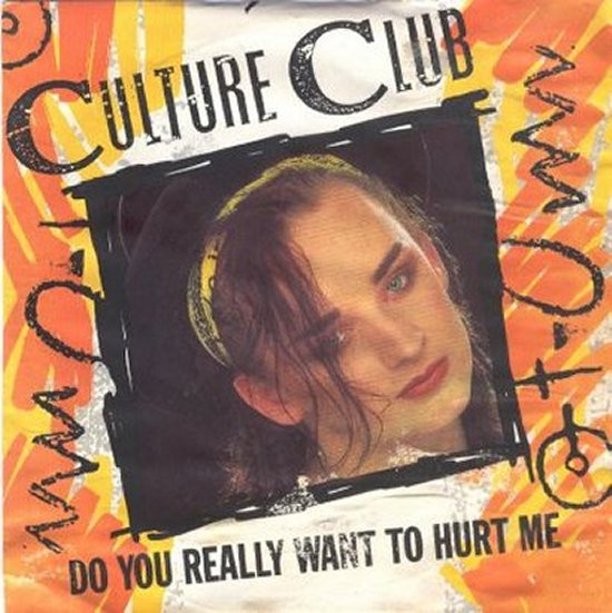 Culture Club - Do You Really Want To Hurt Me / Dub Version