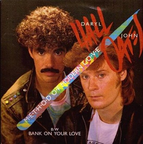 Daryl Hall & John Oates - Method Of Modern Love / Bank On Your Love