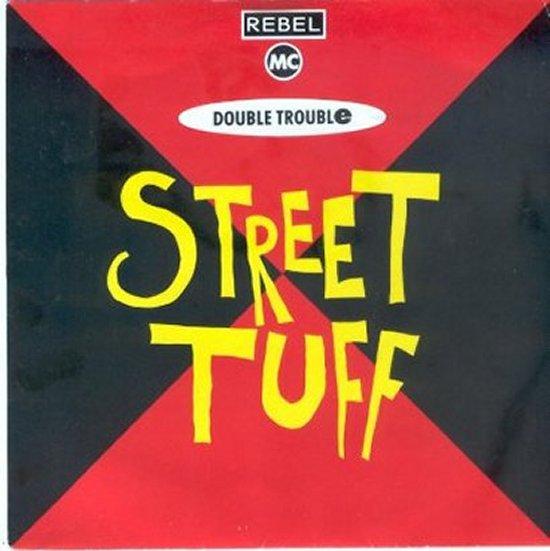 Double Trouble - Street Tuff - Club Radio Mix / Street Tuff - Scar Mix