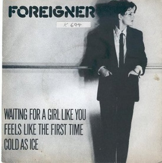 Foreigner - Waiting For A Girl Like You / Feel Like The First Time / Cold As Ice