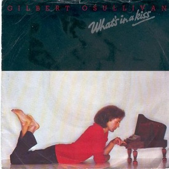 Gilbert O'Sullivan - What's In A Kiss / Down Down Down