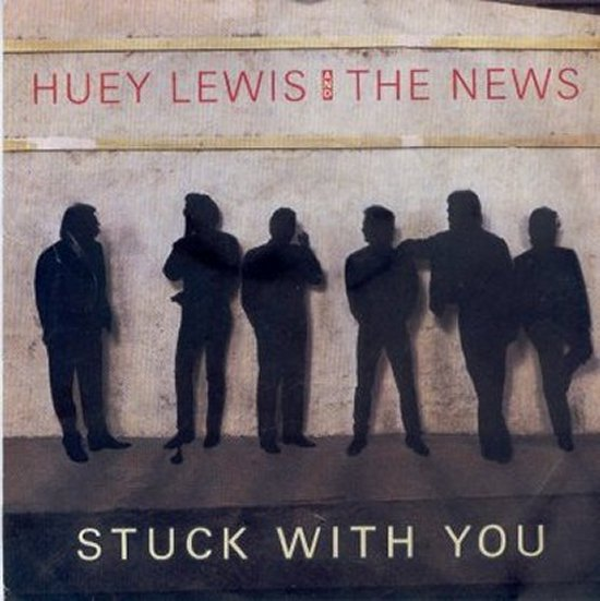 Huey Lewis & News - Stuck With You / Don't Ever Tell Me That You Love Me