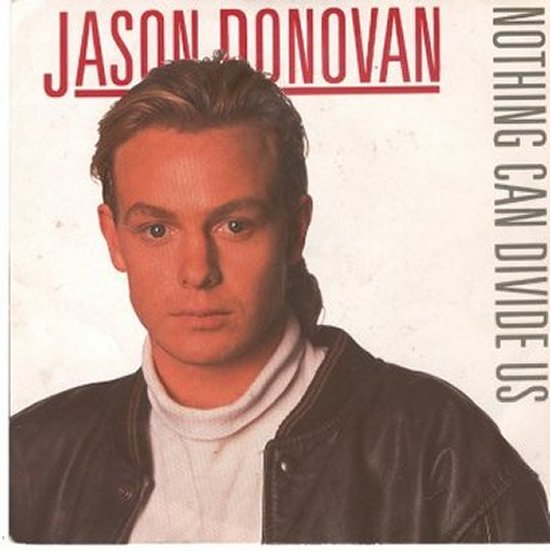 Jason Donovan - Nothing Can Divide Us / Nothing Can Divide Us - Instrumental