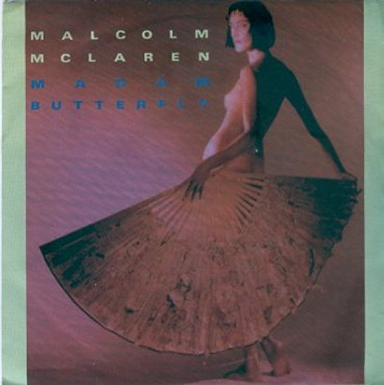 Malcolm McLaren - Madam Butterfly / First Couple Out