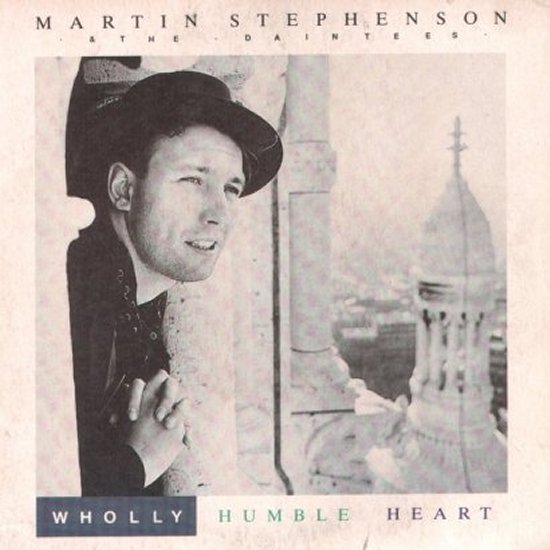 Martin Stephenson - Wholly Humble Heart / Get Get Gone