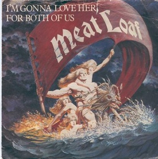 Meat Loaf - I'm Gonna Love Her For Both Of Us / Everything Is Permitted