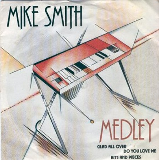 Mike Smith - Medley - Glad All Over + 2 / Bits And Pieces