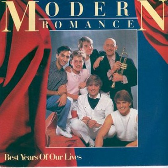 Modern Romance - Best Years Of Our Lives / We've Got Them Running
