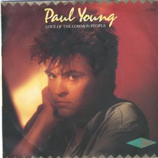 Paul Young - Love Of The Common People / Behind Your Smile