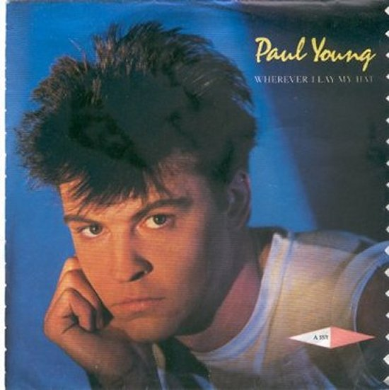 Paul Young - Wherever I Lay My Hat / Broken Man