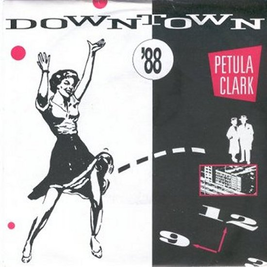 Petula Clark - Downtown '88 / Downtown - Original Version