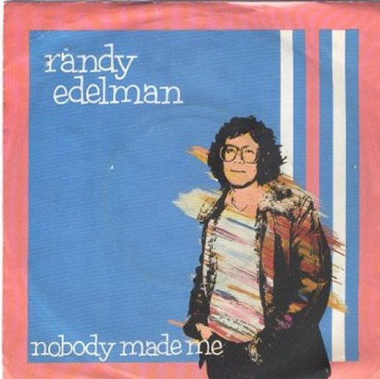 Randy Edelman - Nobody Mademe / Is Mr Edelman Home