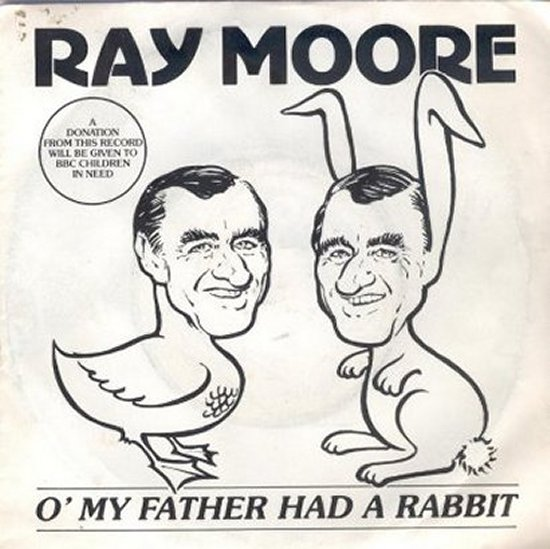 Ray Moore - O' My Father Had A Rabbit / O' My Father Had A Rabbit - Instrumental