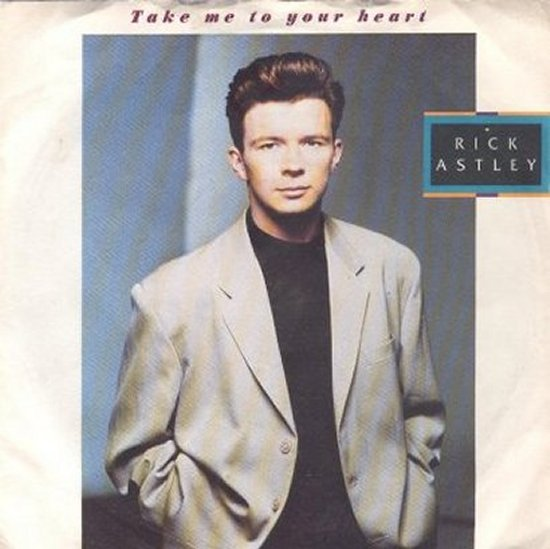 Rick Astley - Take Me To Your Heart / I'll Be Fine