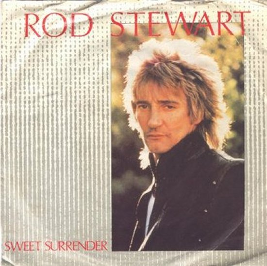 Rod Stewart - Sweet Surrender / Ghetto Blaster
