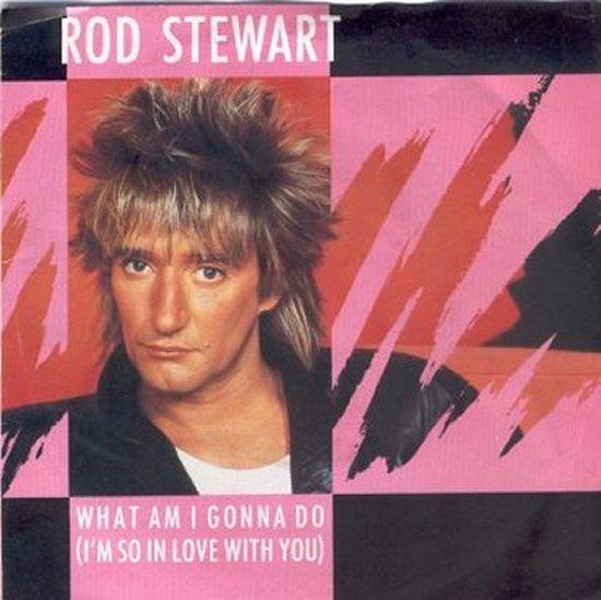 Rod Stewart - What Am I Gonna Do / Dancin' Alone