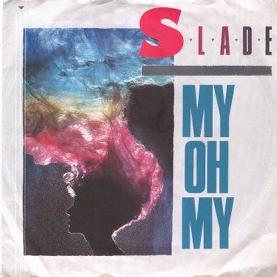 Slade - My Oh My / Keep Your Hands Off My Power Supply
