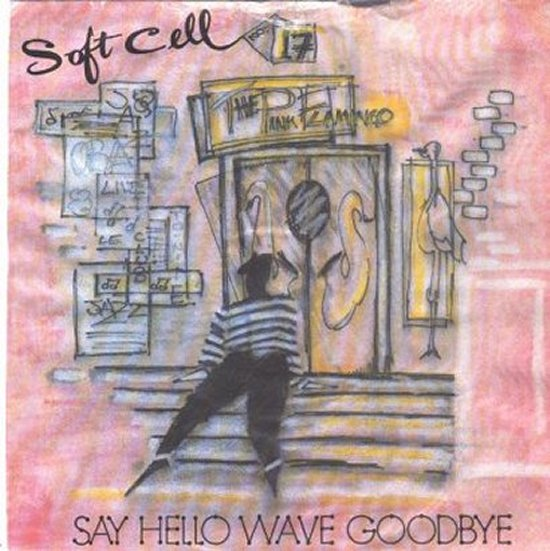 Soft Cell - Say Hello, Wave Goodbye / Say Hello, Wave Goodbye - Instrumental