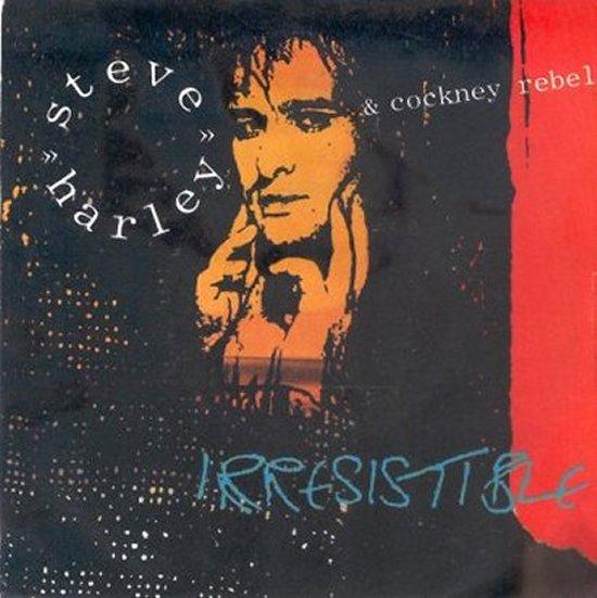 Steve Harley & Cockney Rebel - Irresistible / Such Is Life