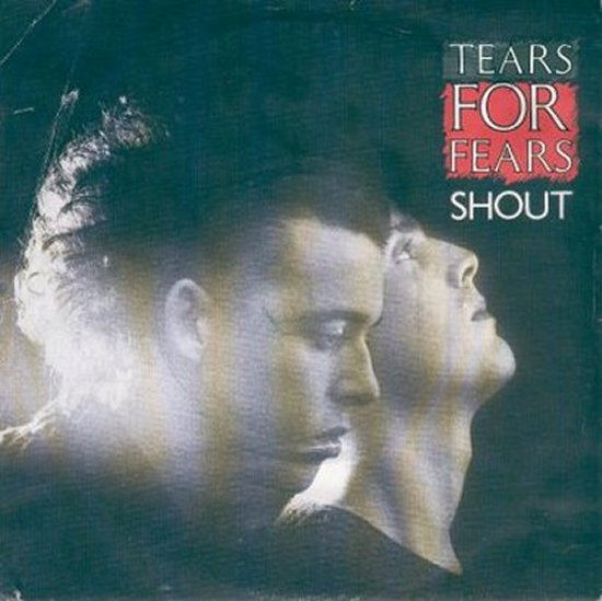 Tears For Fears - Shout / The Big Chair