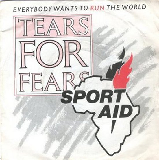 Tears For Fears - Everybody Wants To Run The World / Same - Running
