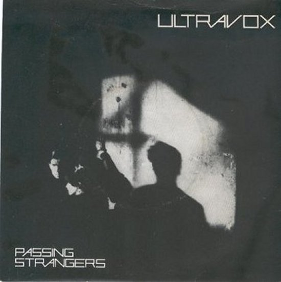 Ultravox - Passing Strangers / Face To Face