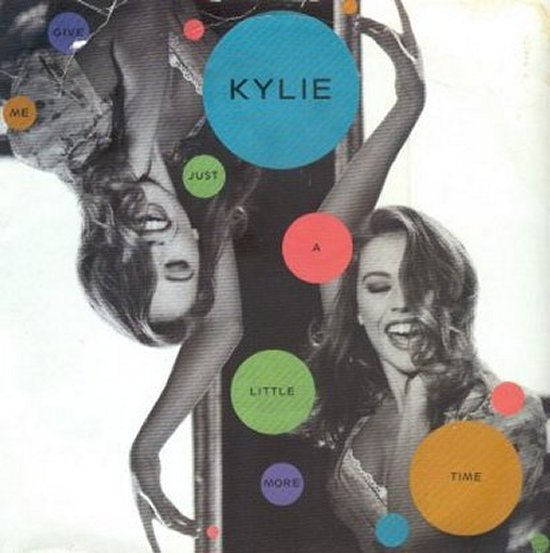 Kylie Minogue - Give Me Just A Little More Time / Do You Dare