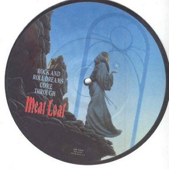 Meatloaf - Rock And Roll Dreams Come Through / Wasted Youth