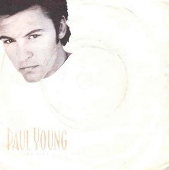 Paul Young - Oh Girl / You're The One