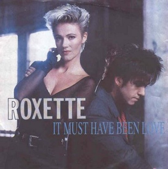 Roxette - It Must Have Been Love / Paint