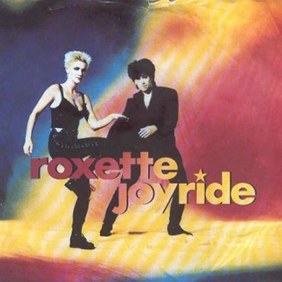 Roxette - Joyride / Come Back Before You Leave